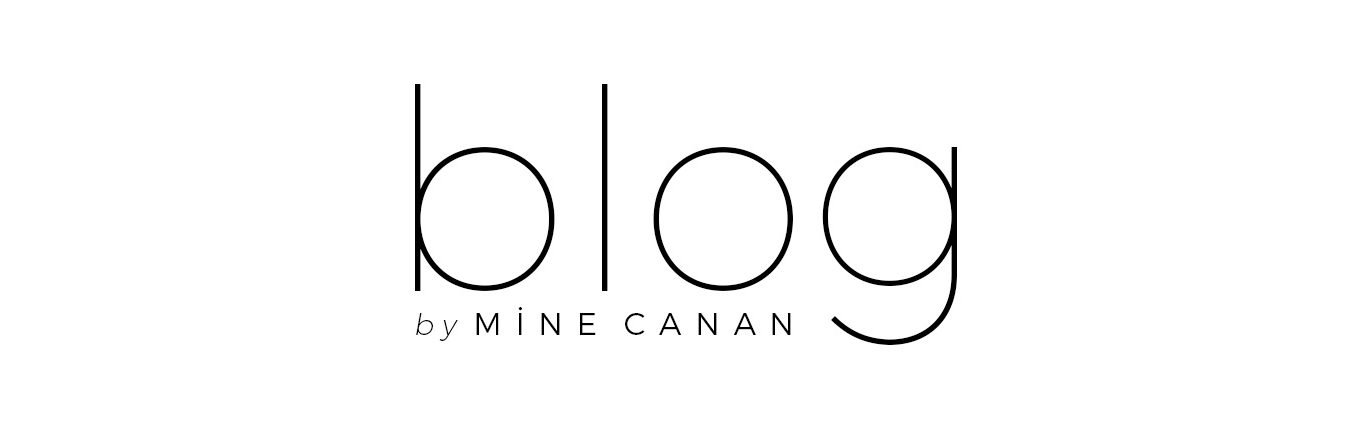 Blog by Mine Canan
